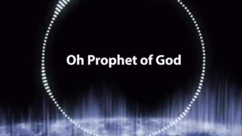 """""""We will always raise our voice saying: O Prophet of GOD!"""""""